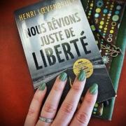 Nous rêvions juste de liberté d'Henri Loevenbruck (éditions J'ai lu)