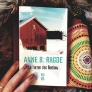 La ferme des Neshov d'Anne B. Ragde (éditions 10/18)