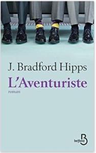 Couverture de L'Aventuriste de J. Bradford Hipps