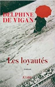 Couverture de Les loyautés de Delphine de Vigan