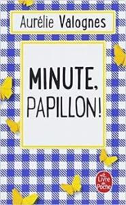 Couverture de Minute, papillon ! d'Aurélie Valognes
