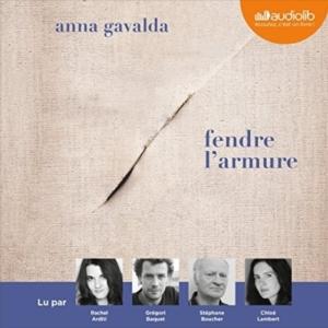 Fendre l'armure d'Anna Gavalda (éditions audio Audiolib)