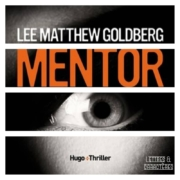 Mentor de Lee Matthew Goldberg (éditions Hugo Thriller)