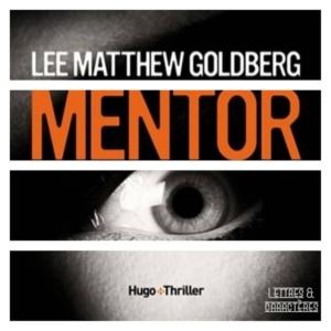 Mentor de Lee Matthew Goldberg (éditions Hugo Thriller)