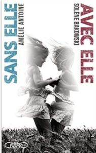 Couverture de Sans elle d'Amélie Antoine et Avec elle de Solène Bakowski