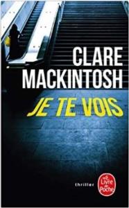 Couverture Je te vois de Clare Mackintosh