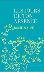 Couverture Les jours de ton absence de Rosie Walsh