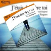 J'étais derrière toi de Nicolas Fargues (éditions audio Gallimard)