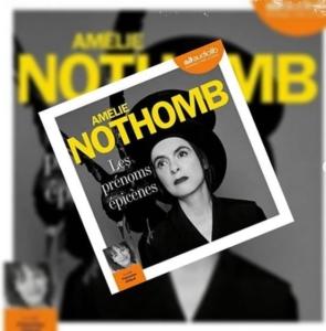 Les prénoms épicènes d'Amélie Nothomb (éditions audio Audiolib)