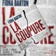 La coupure de Fiona Barton (éditions audio Lizzie)