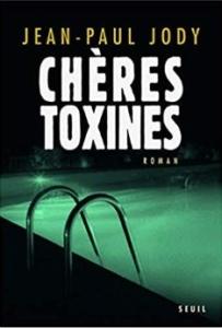 Couverture de Chères toxines de Jean-Paul Jody