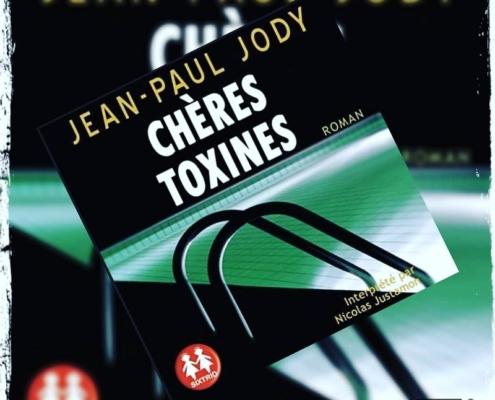 Chères toxines de Jean-Paul Jody (éditions audio Sixtrid)