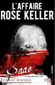 Couverture de L'Affaire Rose Keller de Ludovic Miserole