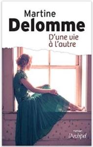 Couverture D'une vie à l'autre de Martine Delomme
