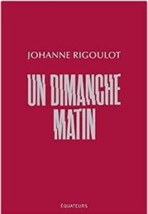 Couverture d'Un dimanche matin de Johanne Rigoulot
