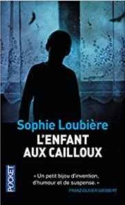 Couverture de L'enfant aux cailloux de Sophie Loubière