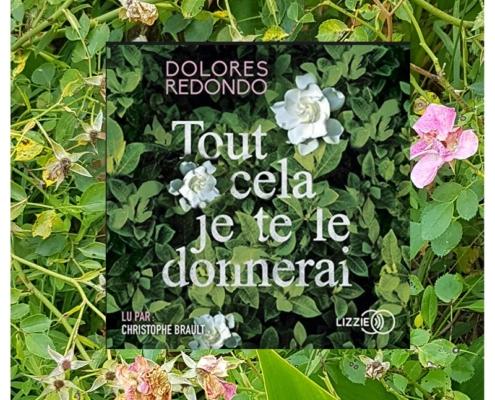Tout cela je te le donnerai de Dolores Redondo (éditions audio Lizzie)