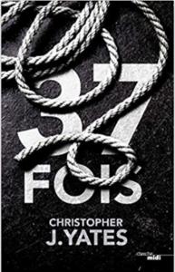 Couverture de 37 fois de Christopher J. Yates
