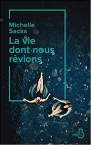 Couverture de La vie dont nous rêvions de Michelle Sacks