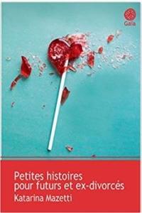 Couverture de Petites histoires pour futurs et ex-divorcés de Katarina Mazetti