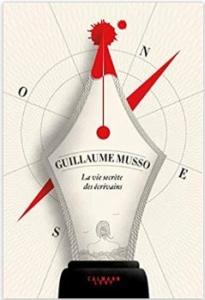 Couverture de La vie secrète des écrivains de Guillaume Musso
