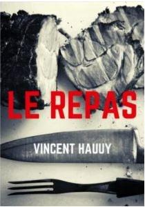 Le repas, nouvelle de Vincent Hauuy