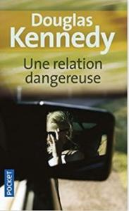 Couverture d'Une relation dangereuse de Douglas Kennedy