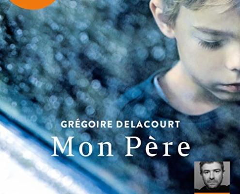Mon père de Grégoire Delacourt (éditions audio Audiolib)