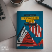 Travailler tue d'Yvan Robin (éditions LaJouanie)