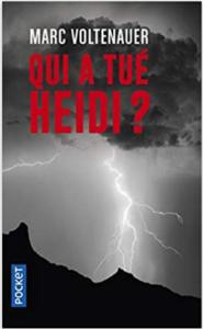 Couverture de Qui a tué Heidi ? de Marc Voltenauer