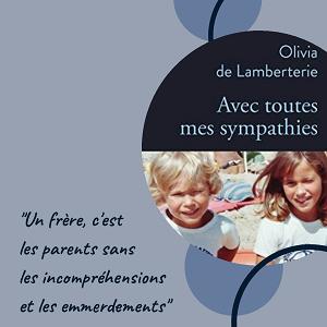 Avec toutes mes symapthies d'Olivia de Lamberterie (éditions audio Audiolib)