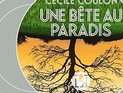 Une bête au paradis de Cécile Coulon (éditions audio Actes Sud)