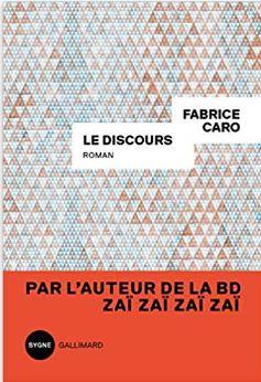 Couverture de Le discours de Fabrice Caro