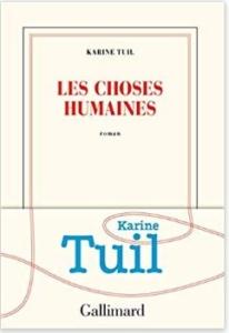 Couverture Les choses humaines de Karine Tuil