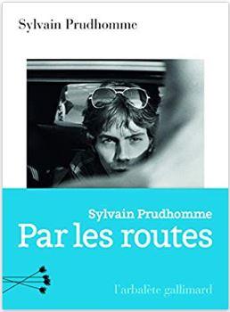 Couverture de Par les routes de Sylvain Prudhomme