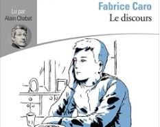 Le discours de Fabrice Caro (éditions Gallimard)