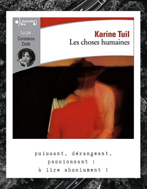 Les choses humaines de Karine Tuil (éditions Gallimard)