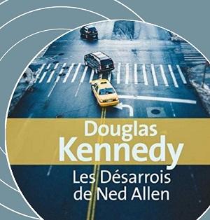 Les désarrois de Ned Allen de Douglas Kennedy (éditions audio Lizzie)