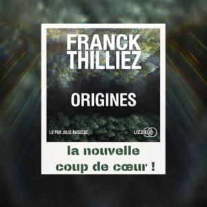 Origines de Franck Thilliez (éditions audio Lizzie)