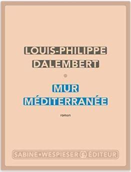 Couverture Mur Méditerranée de Louis-Philippe Dalembert (éditions Sabine Wespieser)