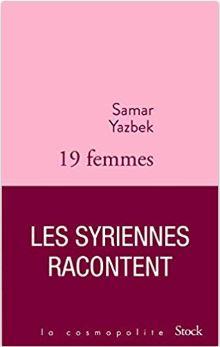 19 femmes, les Syriennes racontent de Samar Yazbek