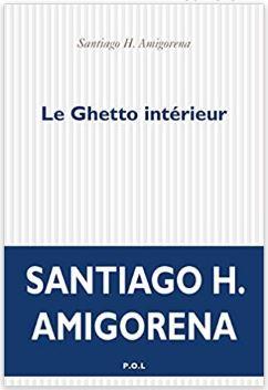 Couverture Le Guetto intérieur de Santiago Amigorena