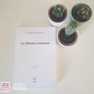 Le Guetto intérieur de Santiago H. Amigorena (éditions POL)