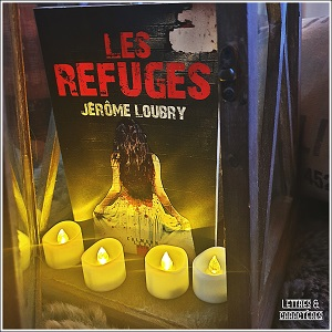 Les refuges de Jérôme Loubry (éditions Calmann-Levy)