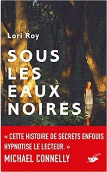 Couverture de Sous les eaux noires de Lori Roy