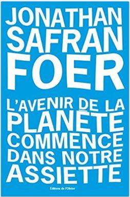 Couverture de L'avenir de la planète commence dans notre assiette de Jonathan Safran Foer