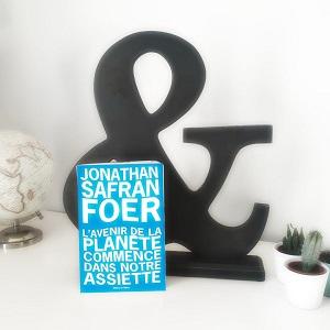 L'avenir de la planète commence dans notre assiette de Jonathan Safran Foer (éditions de l'Olivier)