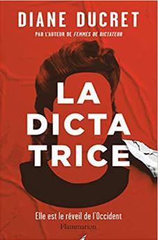 Couverture de La dictatrice de Diane Ducret