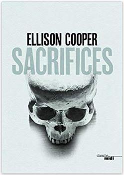 Sacrifices de Ellison Cooper (éditions du Cherche Midi)