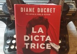 La Dictatrice de Diane Ducret (éditions Flammarion)